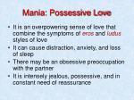 mania possessive love