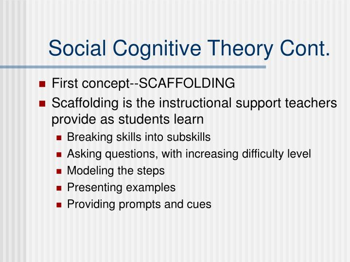 Social Cognitive Theory Cont.