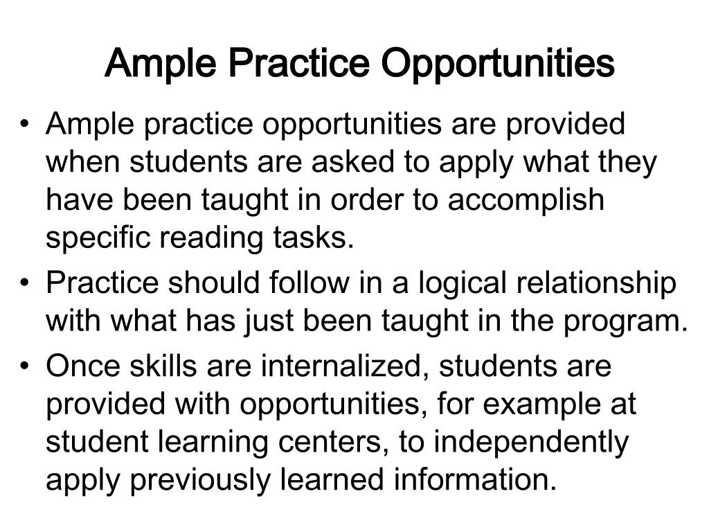 Ample Practice Opportunities