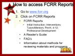 how to access fcrr reports