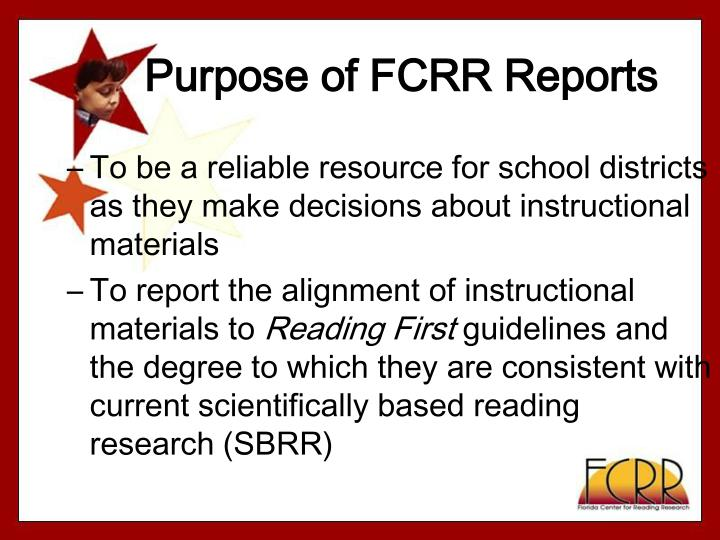 Purpose of fcrr reports l.jpg