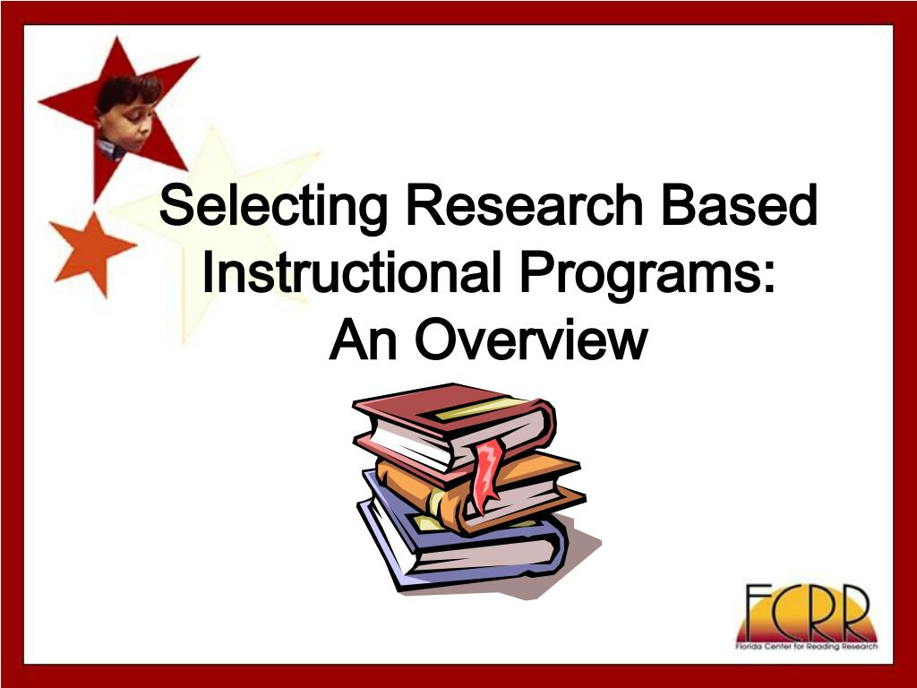Selecting Research Based Instructional Programs: