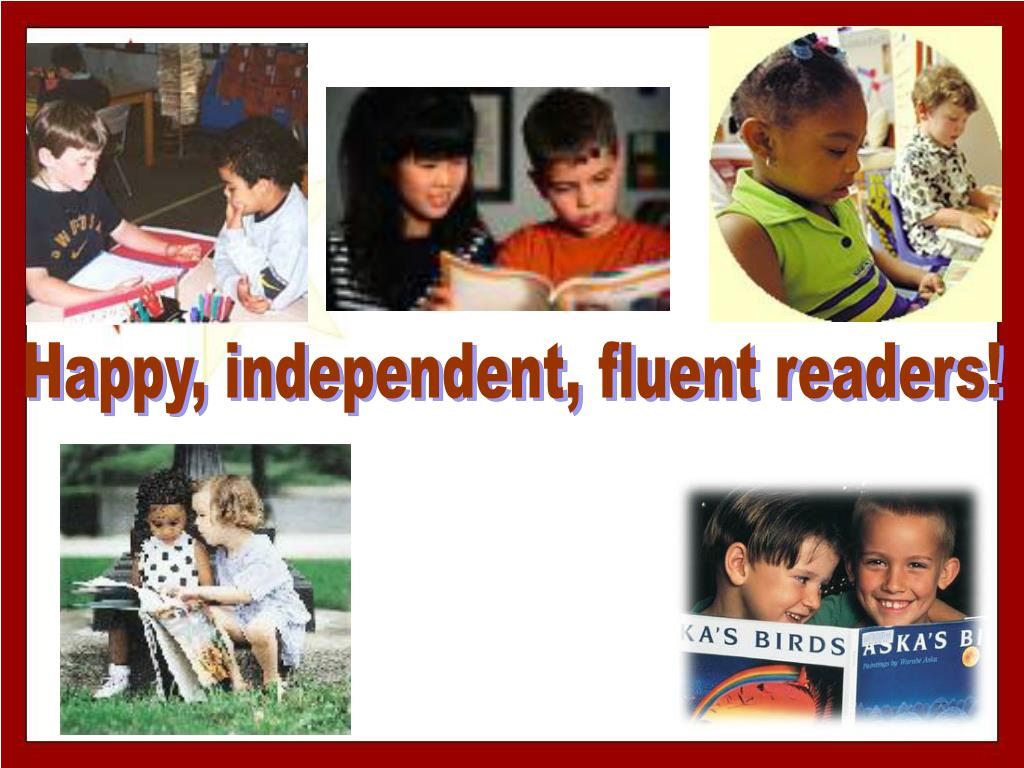 Happy, independent, fluent readers!