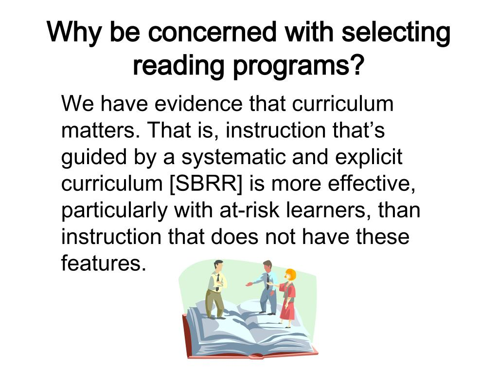 Why be concerned with selecting reading programs?