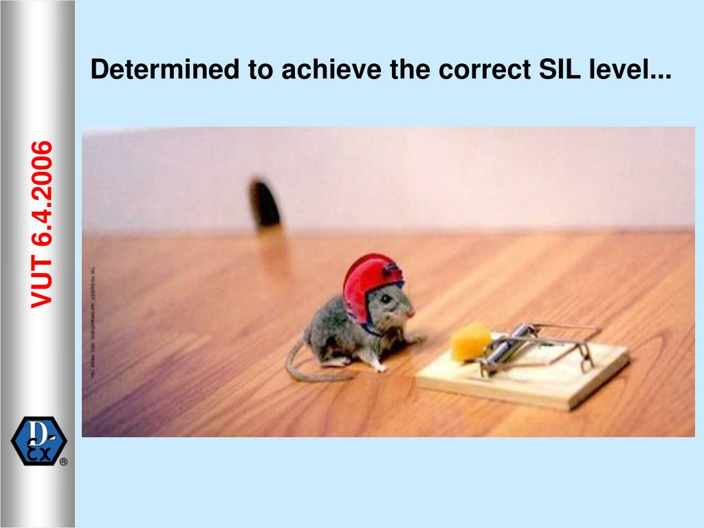 Determined to achieve the correct SIL level...
