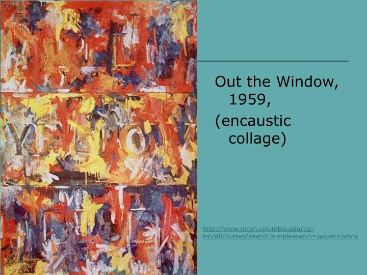 Out the Window, 1959,