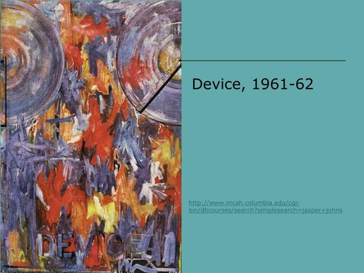 Device, 1961-62