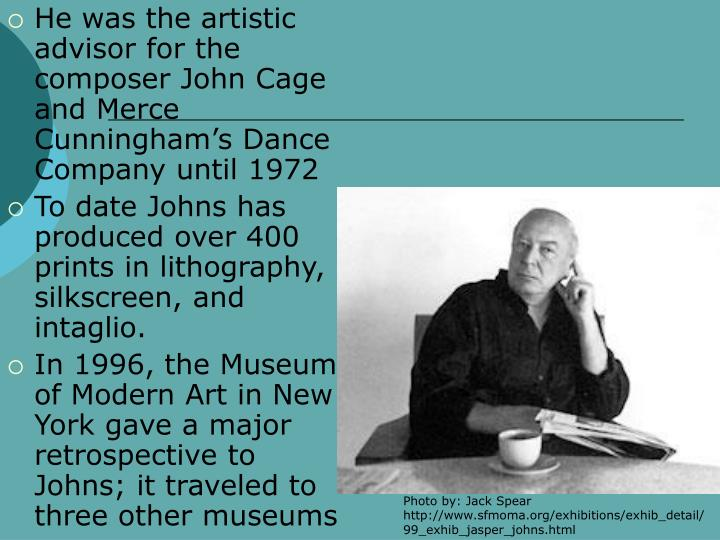 He was the artistic advisor for the composer John Cage and Merce Cunningham's Dance Company until 1972