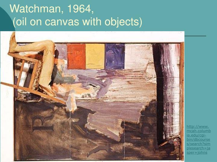 Watchman, 1964,