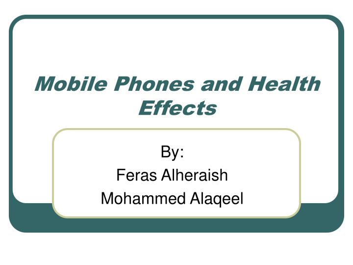 Mobile phones and health effects