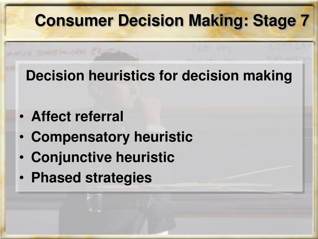 Consumer Decision Making: Stage 7