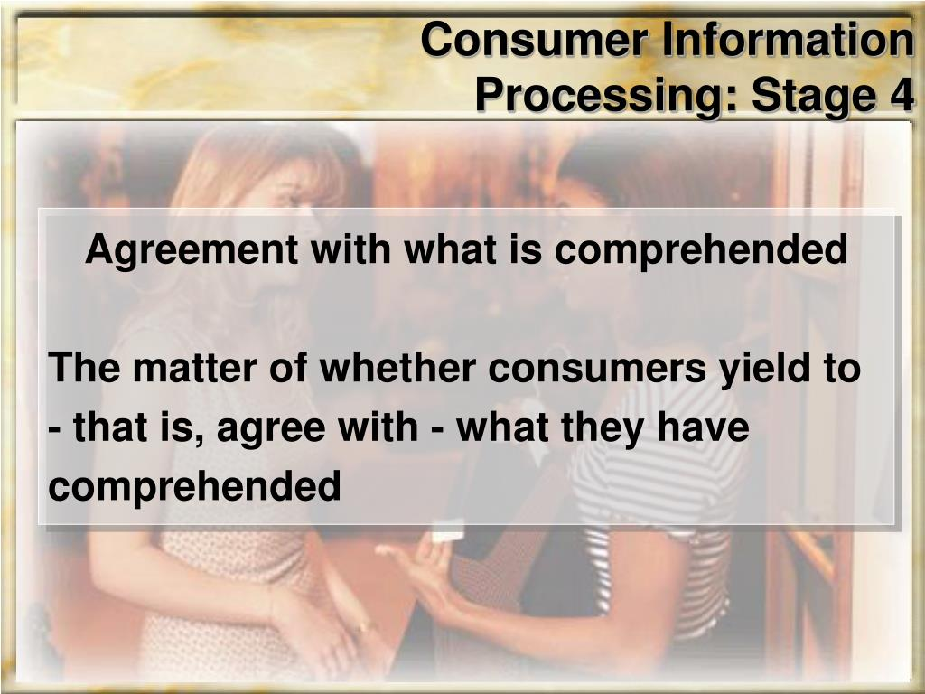 Consumer Information Processing: Stage 4