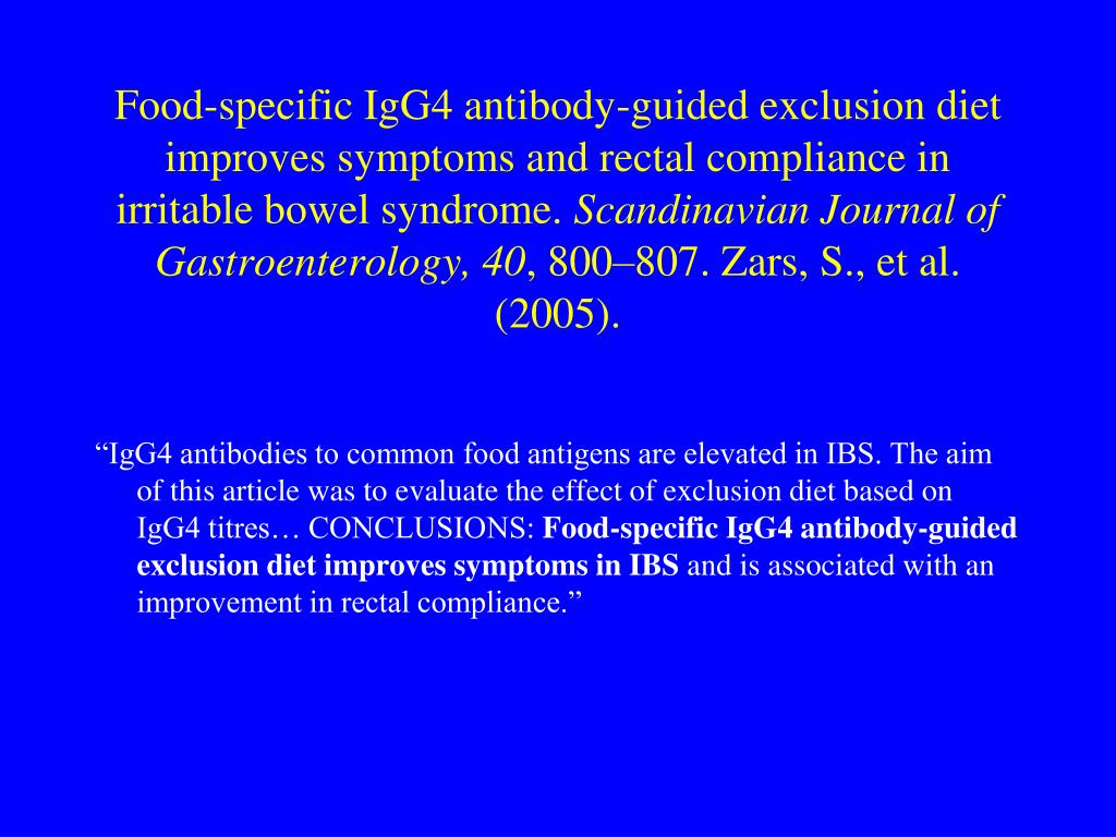 Food-specific IgG4 antibody-guided exclusion diet improves symptoms and rectal compliance in irritable bowel syndrome.