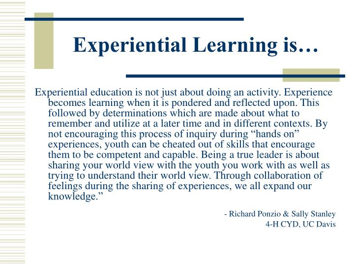 Experiential Learning is…