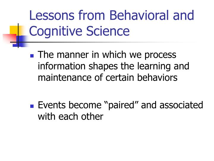 Lessons from Behavioral and Cognitive Science