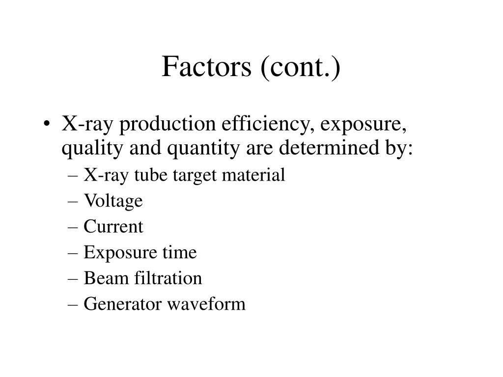 Factors (cont.)