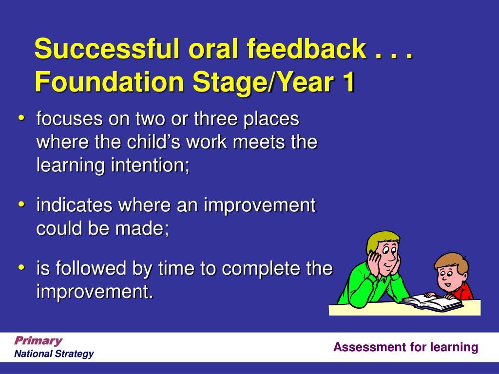 Successful oral feedback . . .