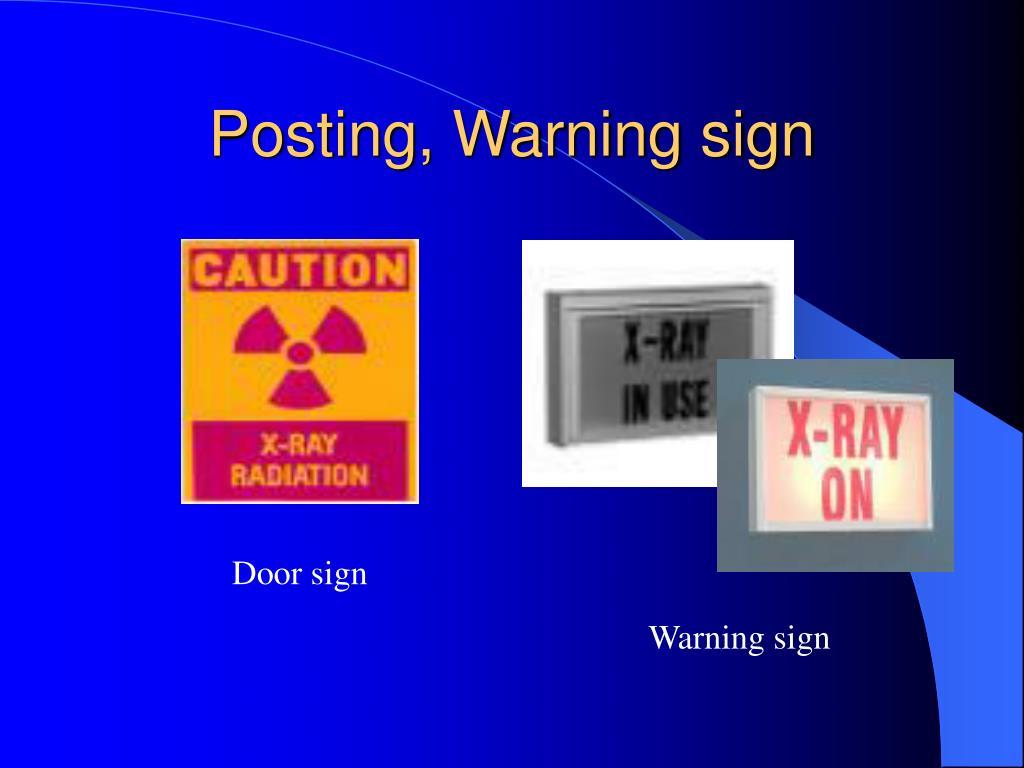 Posting, Warning sign