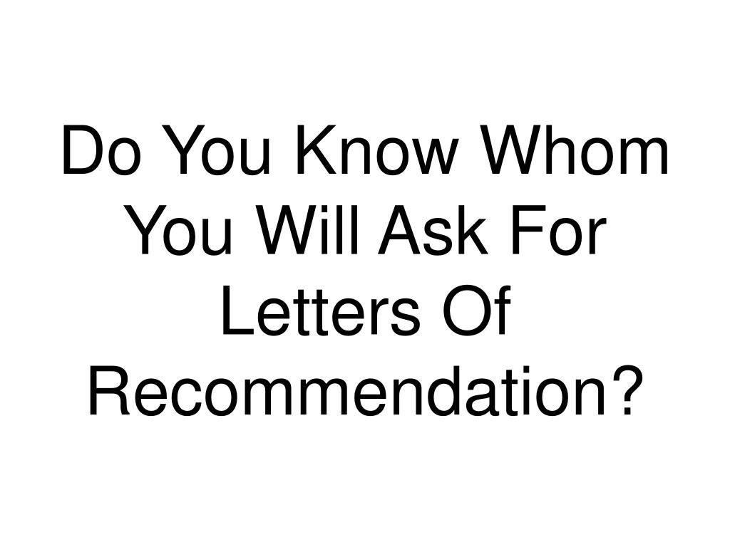 Do You Know Whom You Will Ask For Letters Of Recommendation?
