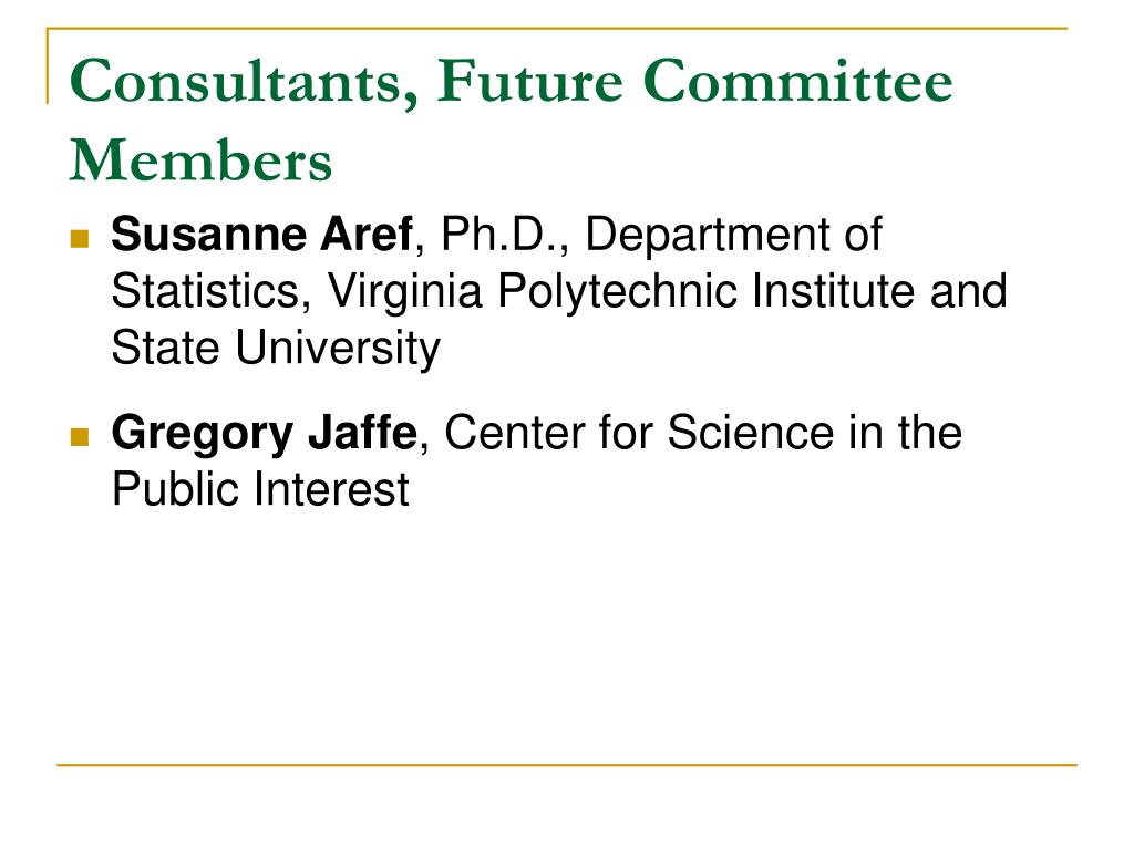 Consultants, Future Committee Members