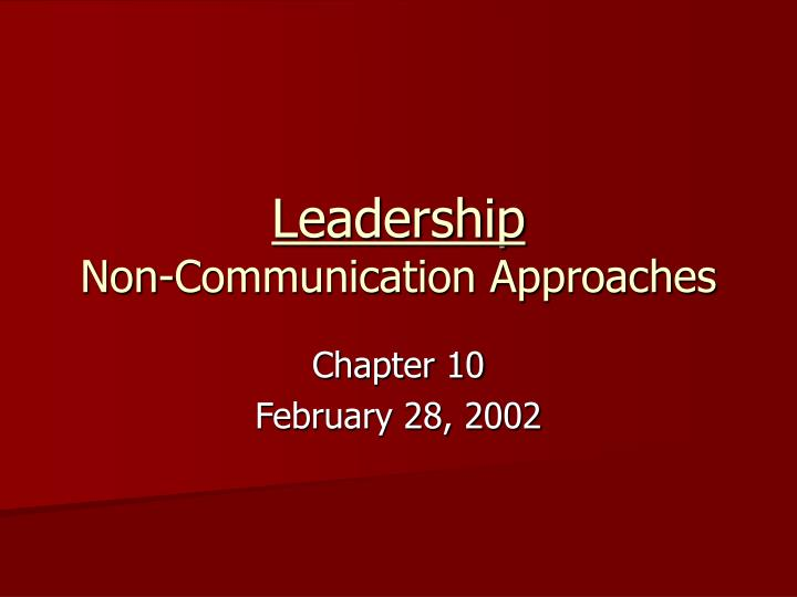 Leadership non communication approaches