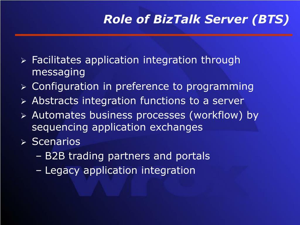 Role of BizTalk Server (BTS)