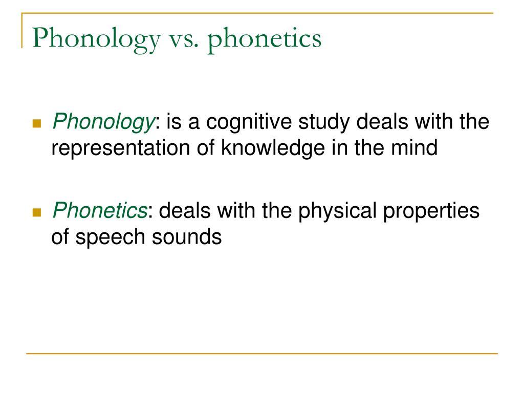Phonology vs. phonetics