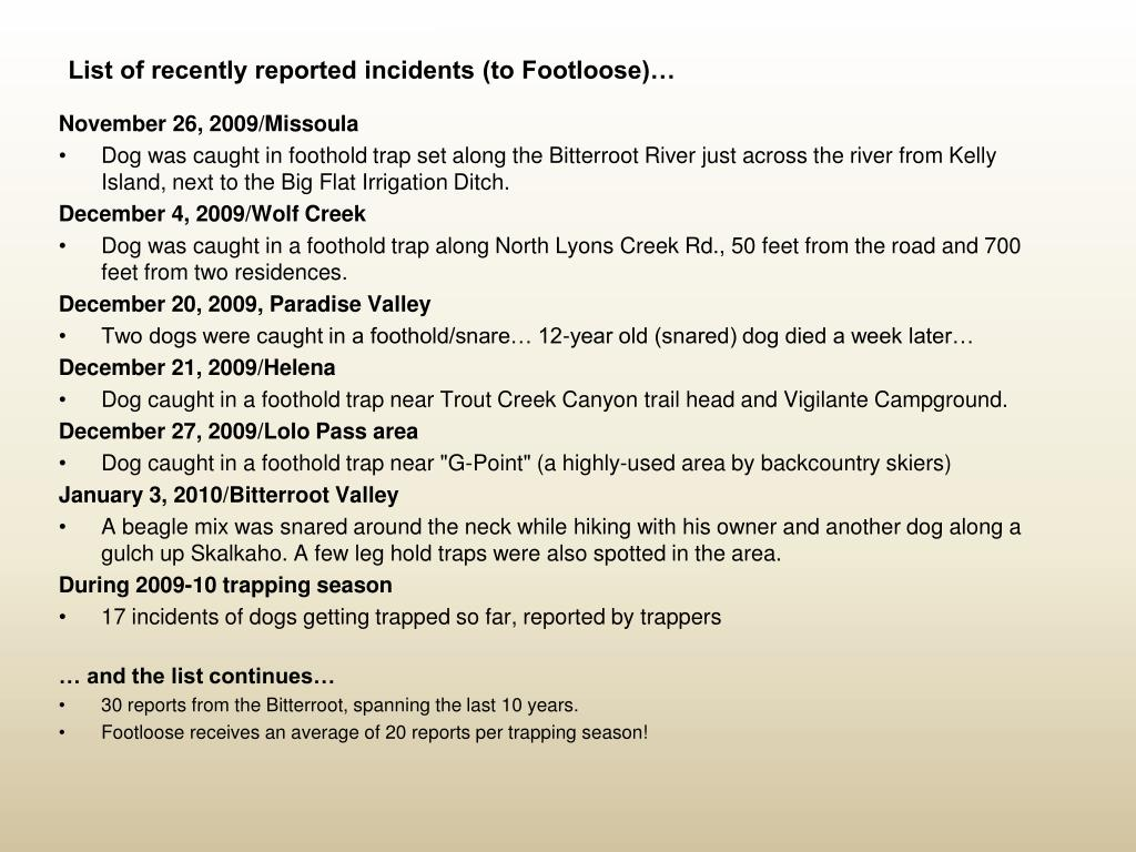 List of recently reported incidents (to Footloose)…