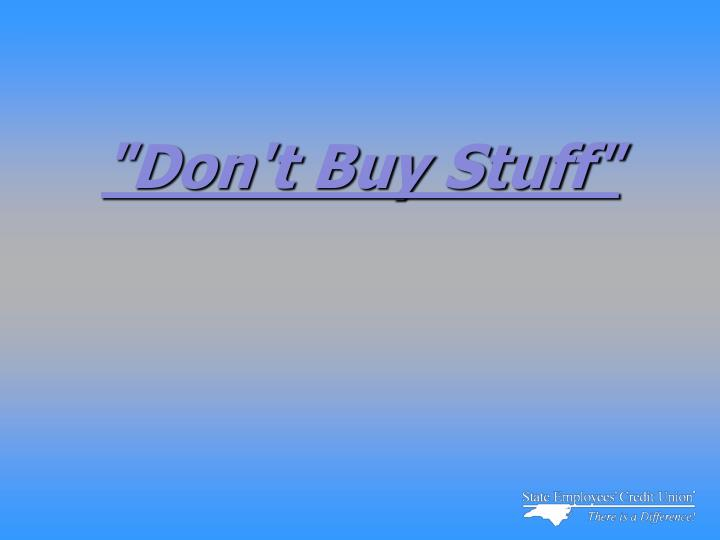 Don t buy stuff