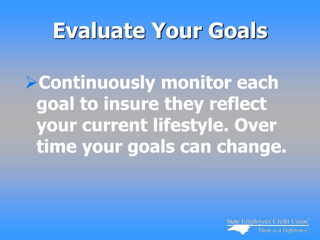 Evaluate Your Goals