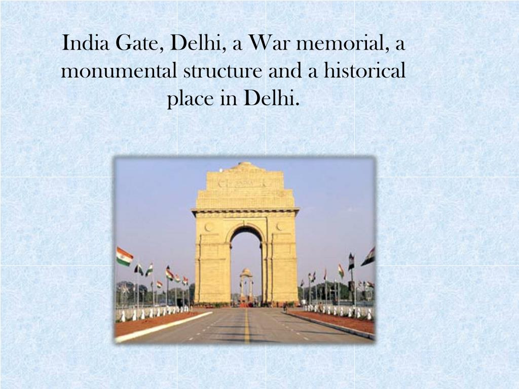India Gate, Delhi, a War memorial, a monumental structure and a historical place in Delhi.