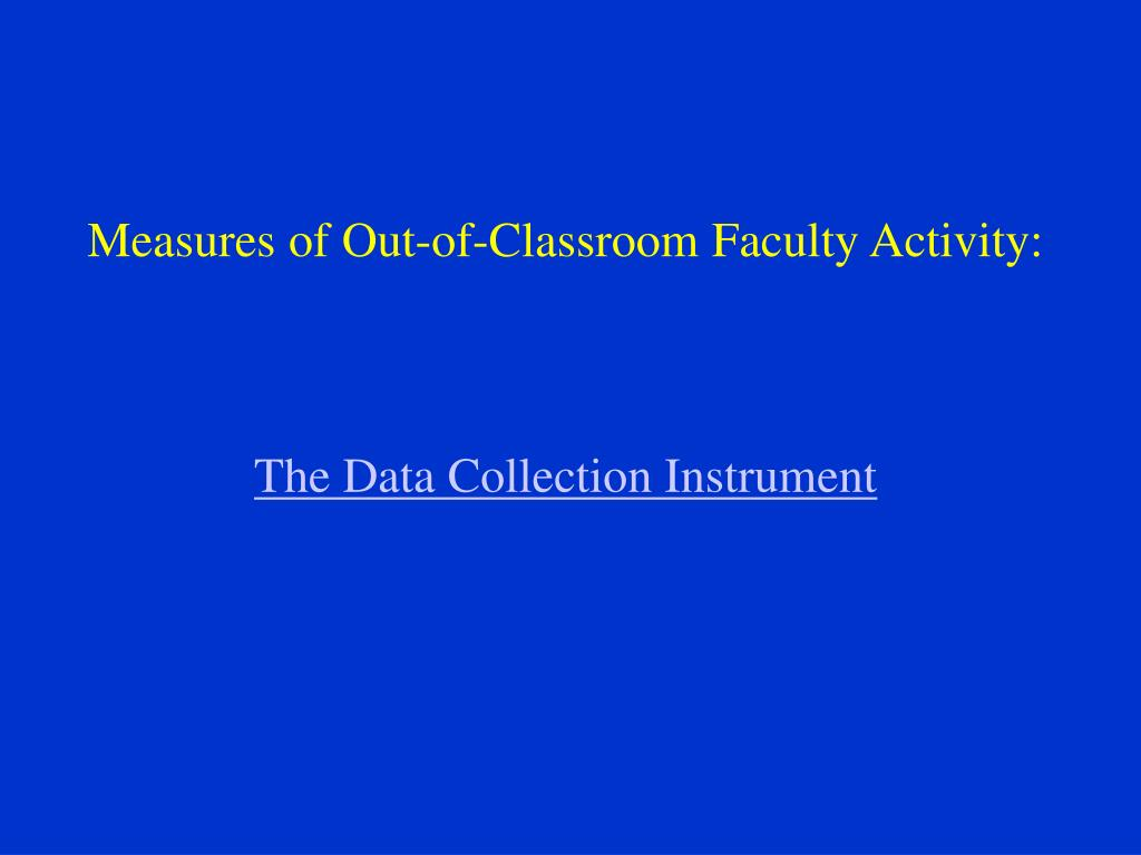 Measures of Out-of-Classroom Faculty Activity: