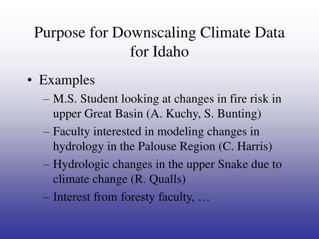 Purpose for Downscaling Climate Data for Idaho