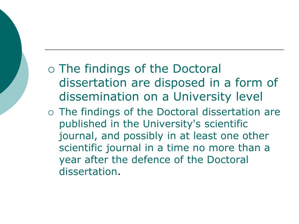 The findings of the Doctoral dissertation are disposed in a form of dissemination on a University level