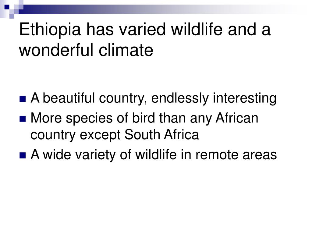 Ethiopia has varied wildlife and a wonderful climate