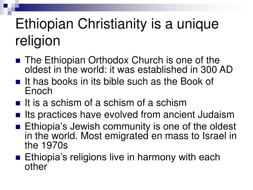 Ethiopian Christianity is a unique religion
