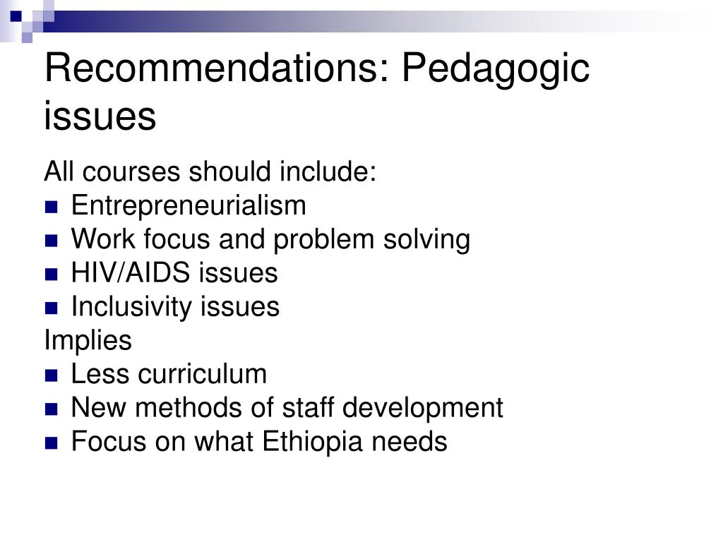 Recommendations: Pedagogic issues