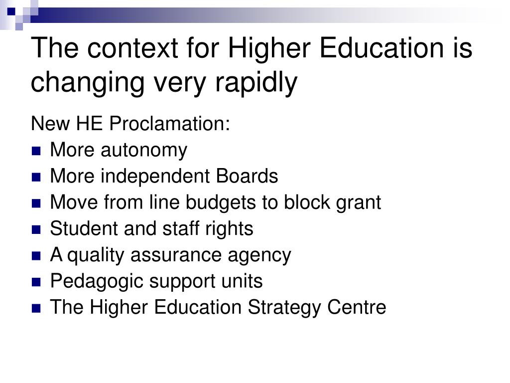 The context for Higher Education is changing very rapidly