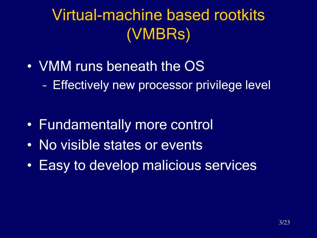 Virtual-machine based rootkits (VMBRs)
