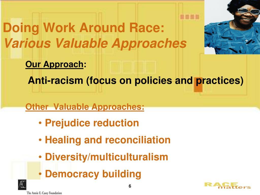 Doing Work Around Race: