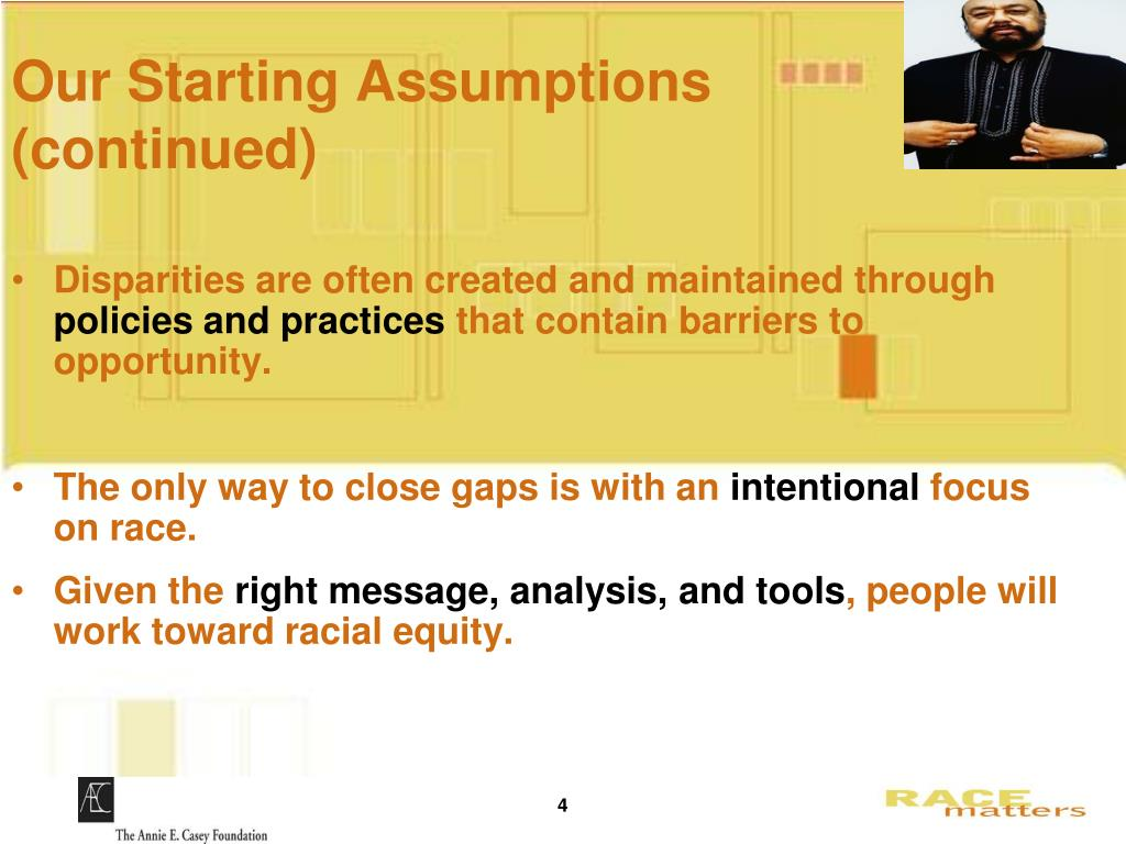 Our Starting Assumptions      (continued)