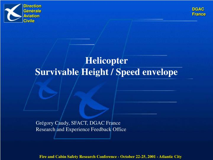 Helicopter survivable height speed envelope