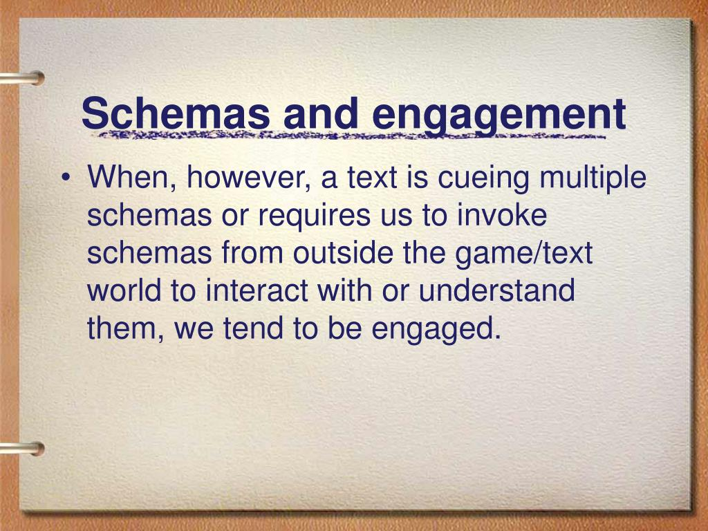 Schemas and engagement