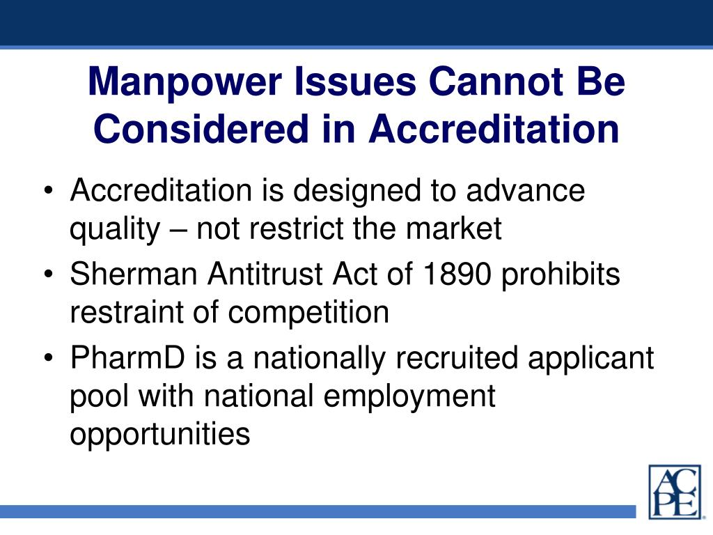 Manpower Issues Cannot Be Considered in Accreditation