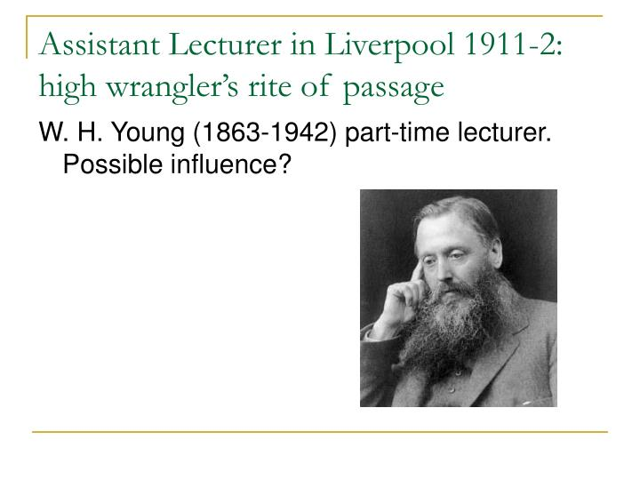 Assistant Lecturer in Liverpool 1911-2: high wrangler's rite of passage