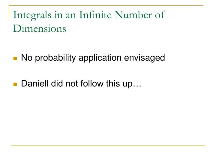 Integrals in an Infinite Number of Dimensions