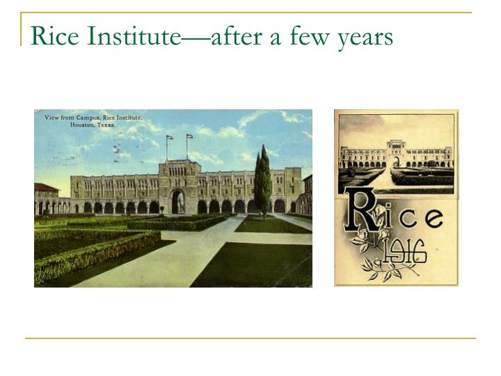 Rice Institute—after a few years