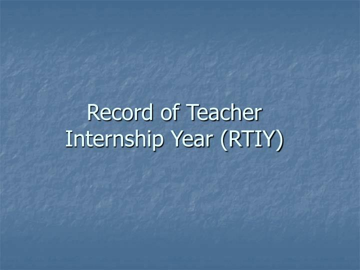 Record of Teacher Internship Year (RTIY)