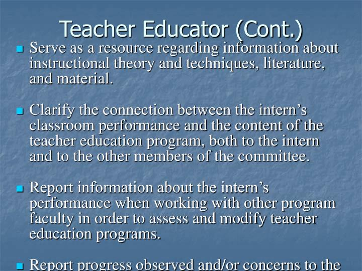 Teacher Educator (Cont.)