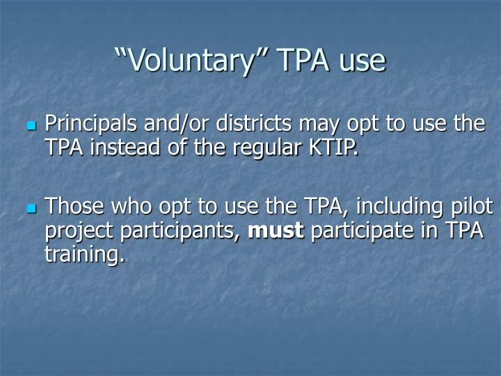 """Voluntary"" TPA use"